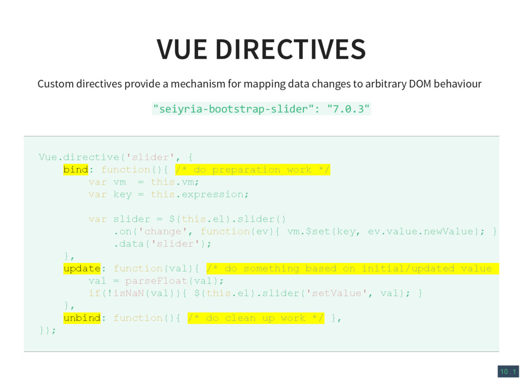 10 . 1 VUE DIRECTIVES Custom directives provide...