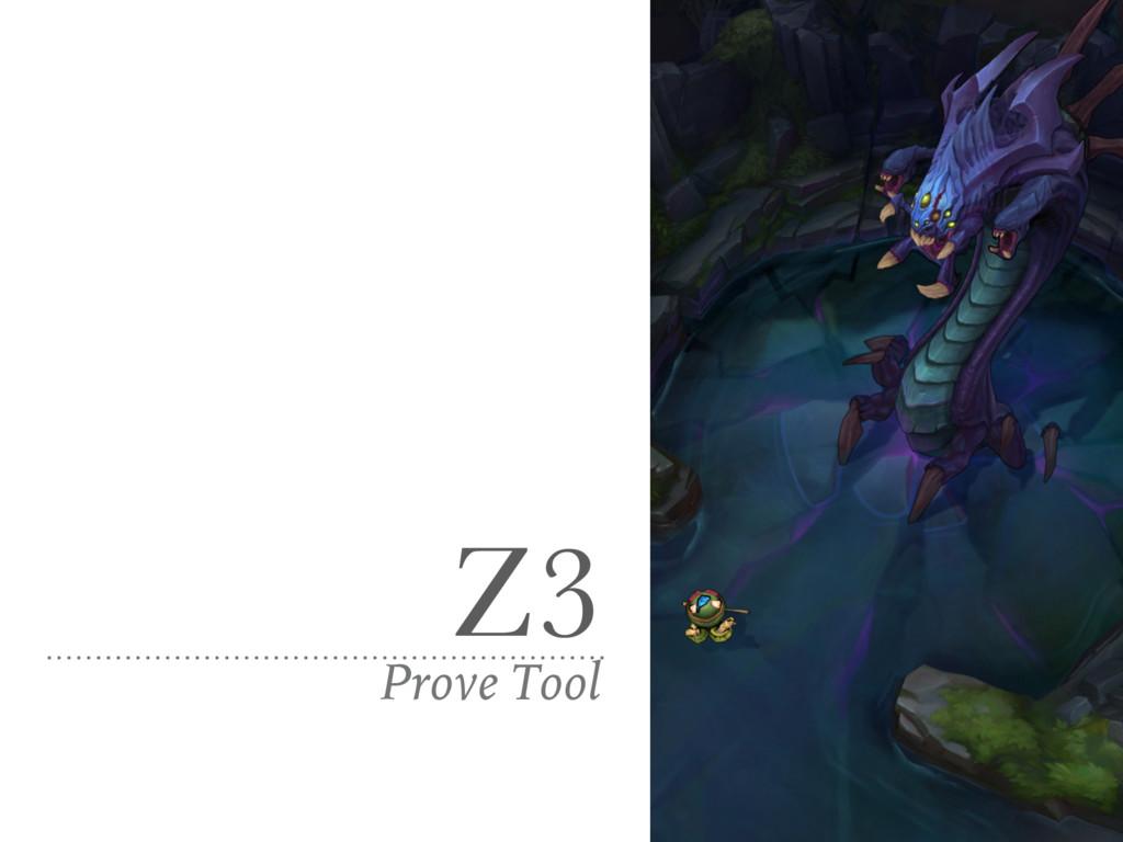 Z3 Prove Tool