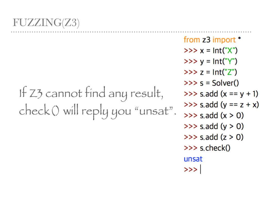 FUZZING(Z3) If Z3 cannot find any result, check...