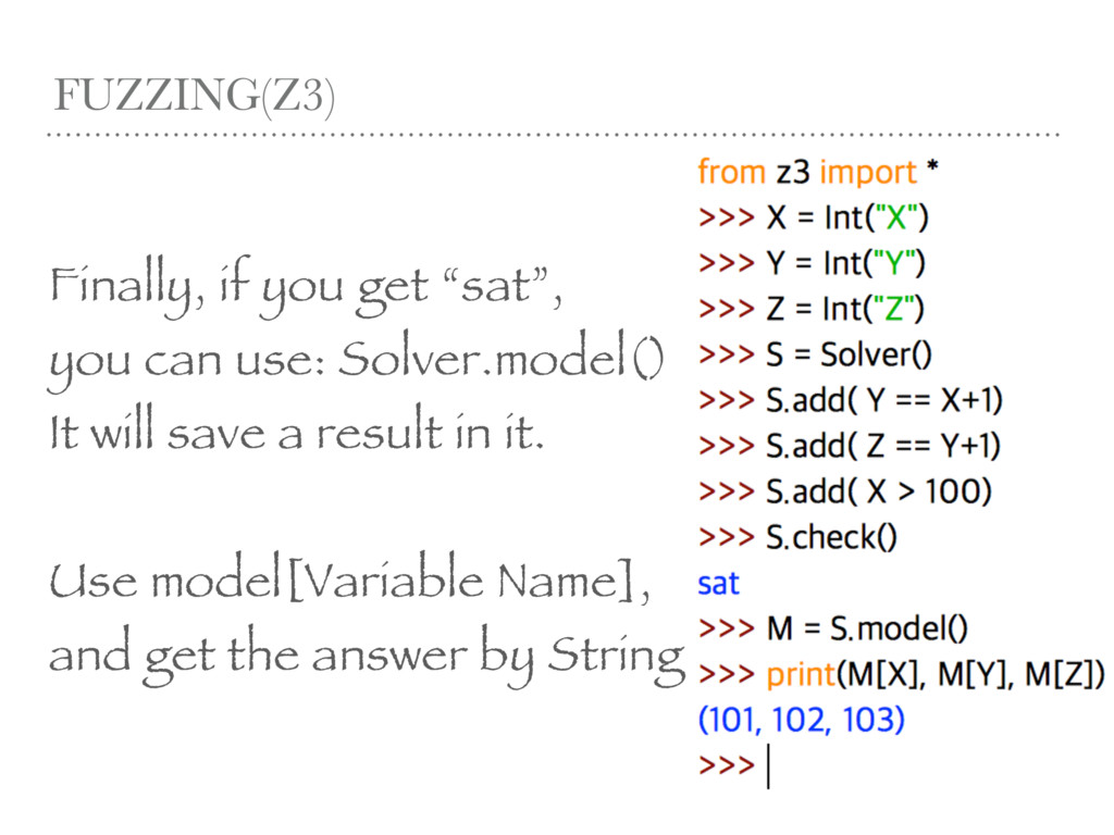 """FUZZING(Z3) Finally, if you get """"sat"""", you can ..."""