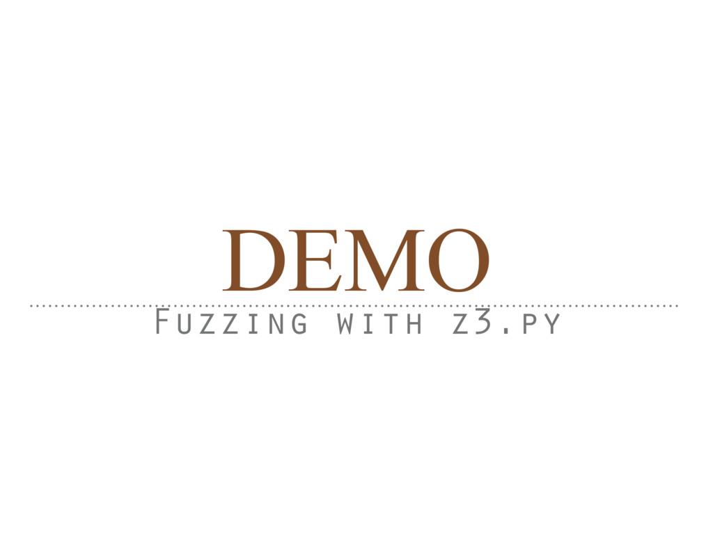 DEMO Fuzzing with z3.py