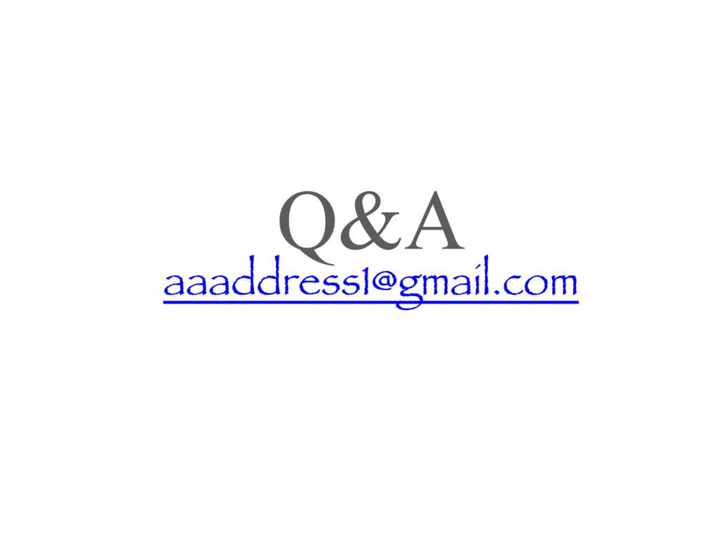 Q&A aaaddress1@gmail.com