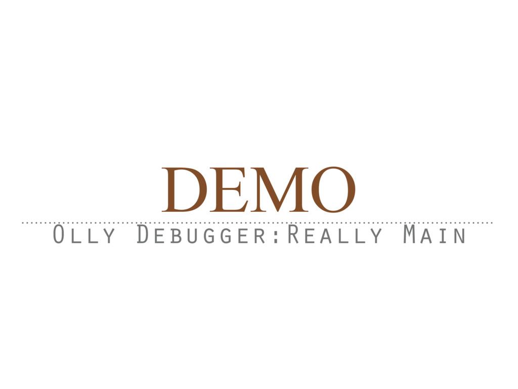 DEMO Olly Debugger:Really Main