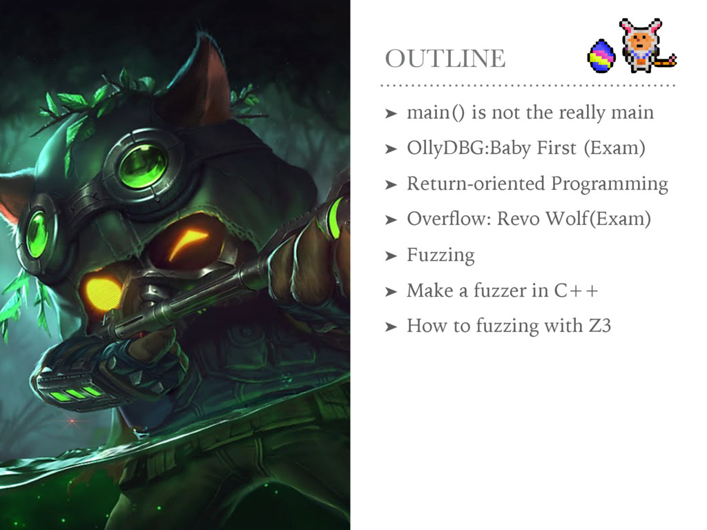 OUTLINE ➤ main() is not the really main ➤ OllyD...