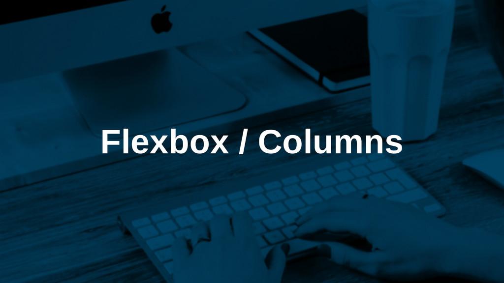 Flexbox / Columns