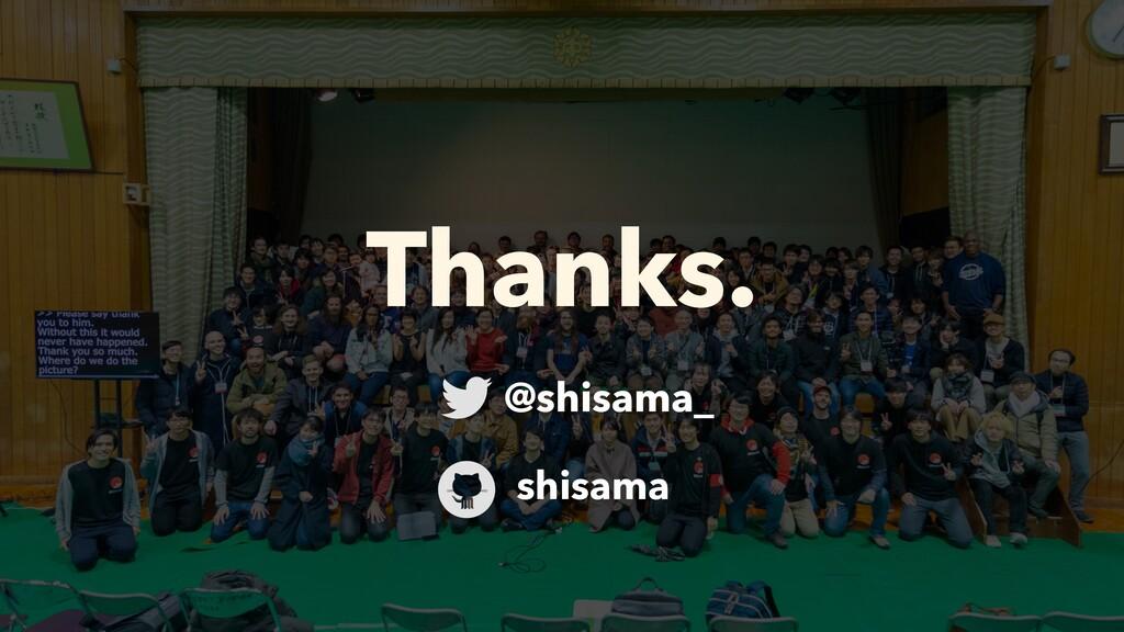 Thanks. @shisama_ shisama