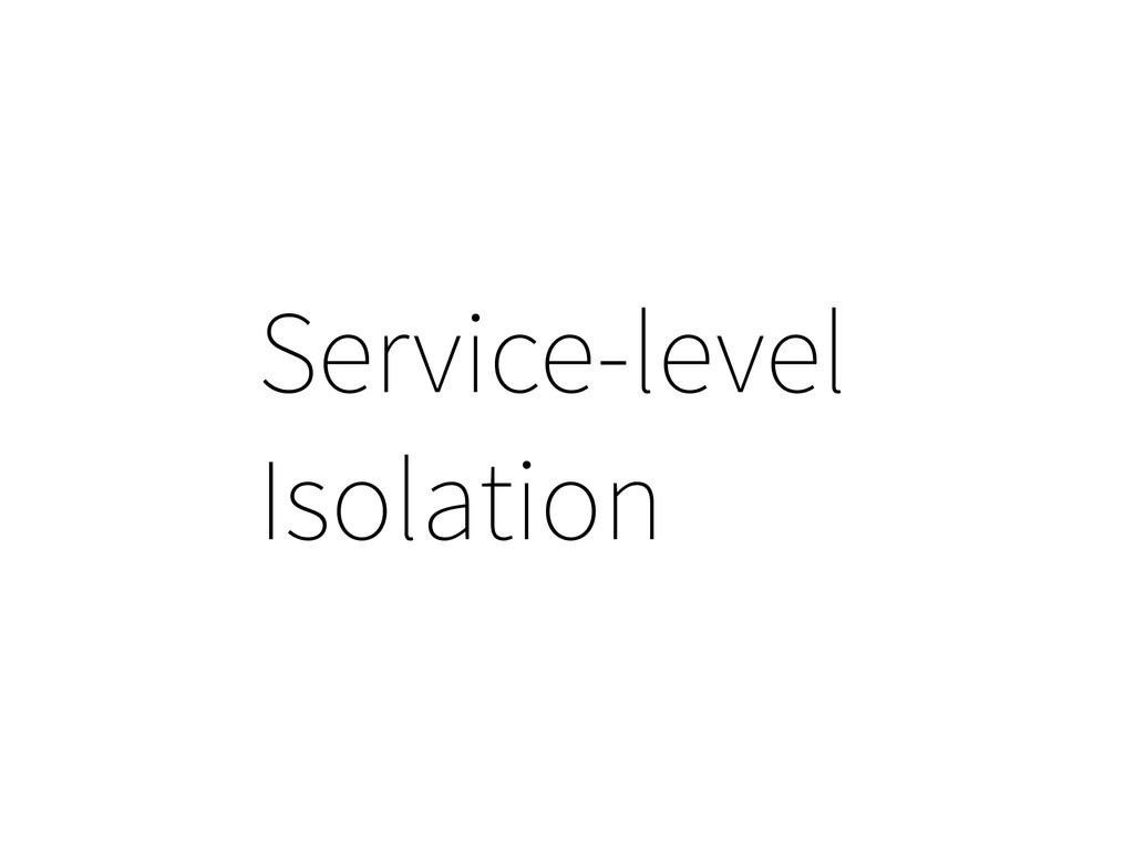 Service-level Isolation