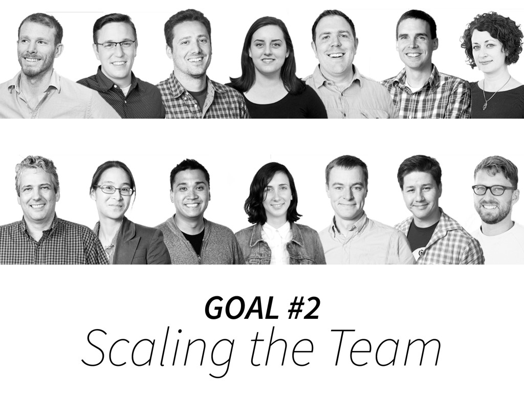 Scaling the Team GOAL #2