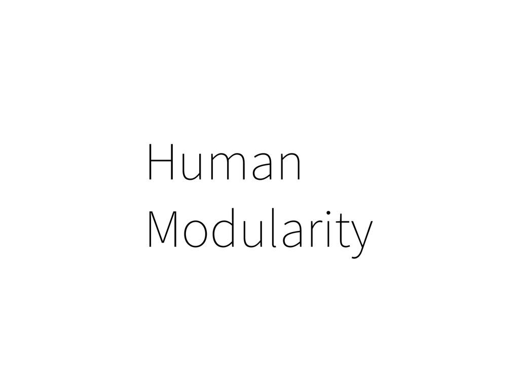 Human Modularity