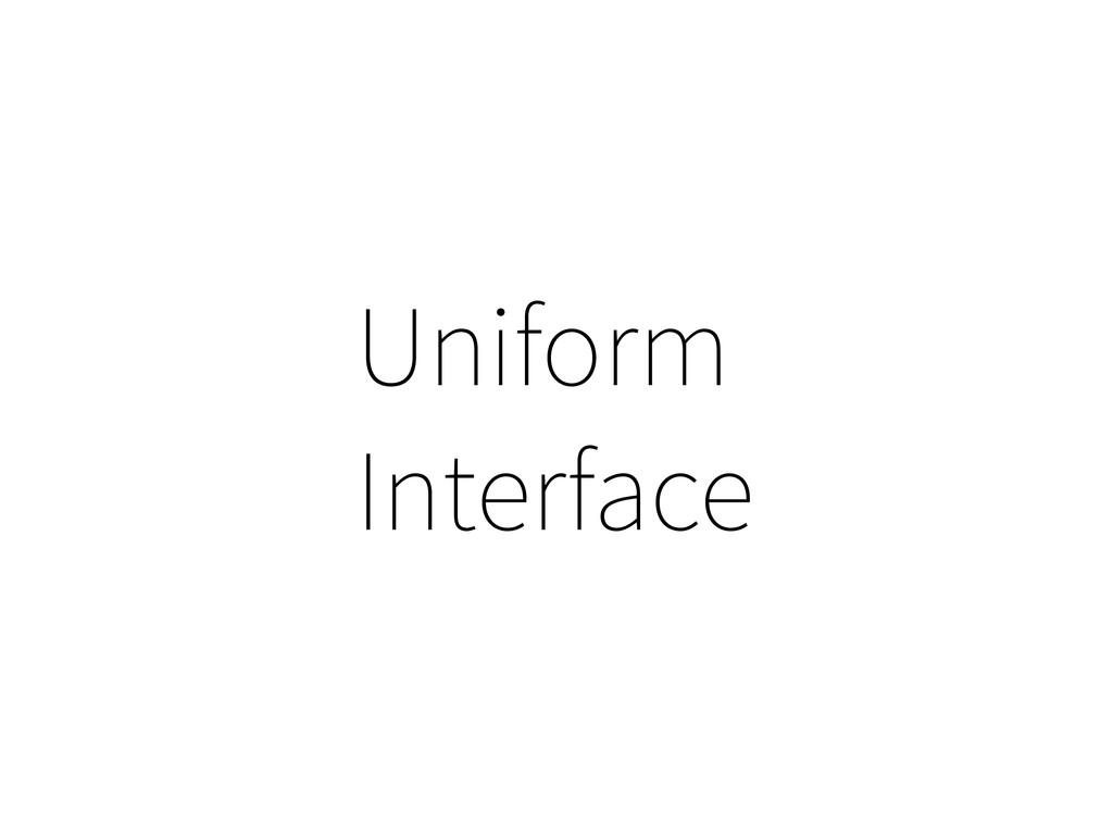 Uniform Interface