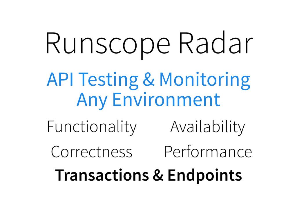 Runscope Radar Functionality Availability Perfo...