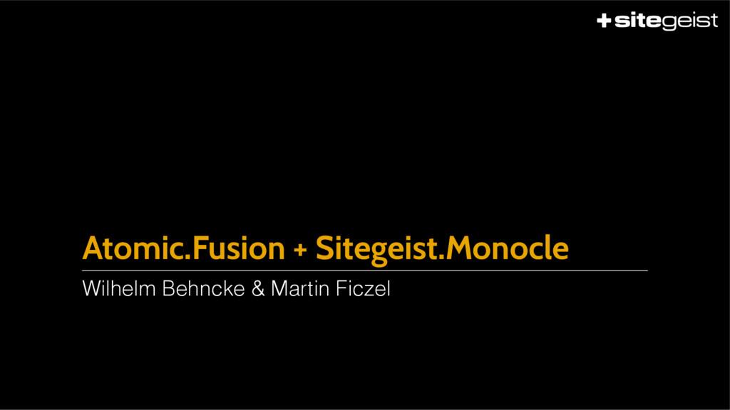 Atomic.Fusion + Sitegeist.Monocle Wilhelm Behnc...