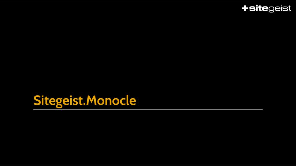 Sitegeist.Monocle