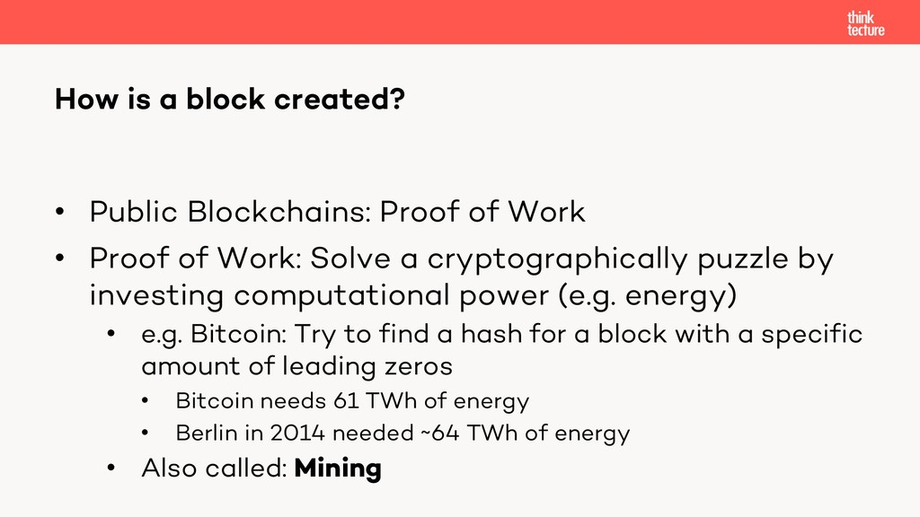 • Public Blockchains: Proof of Work • Proof of ...
