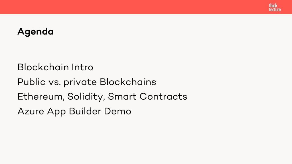 Blockchain Intro Public vs. private Blockchains...