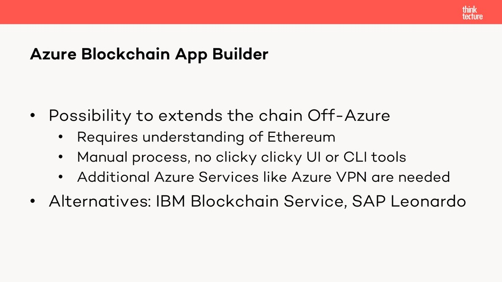 • Possibility to extends the chain Off-Azure • ...