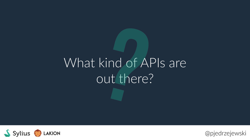 @pjedrzejewski What kind of APIs are out there?...