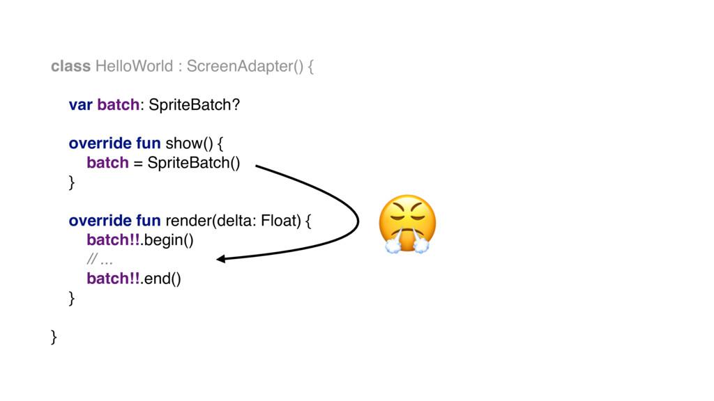 class HelloWorld : ScreenAdapter() { var batch:...