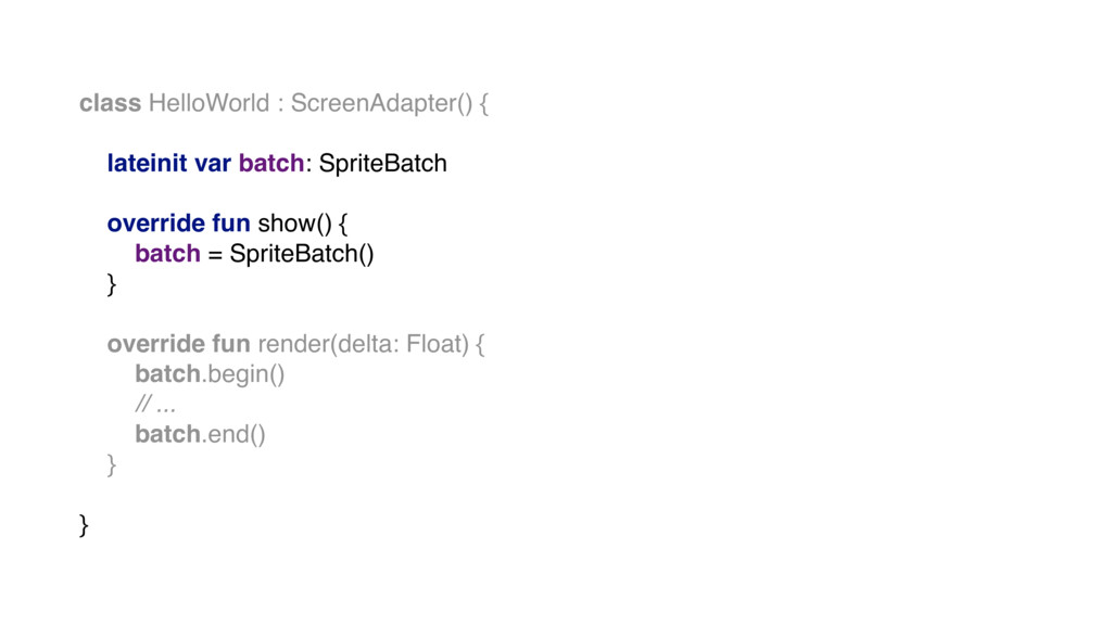 class HelloWorld : ScreenAdapter() { lateinit v...