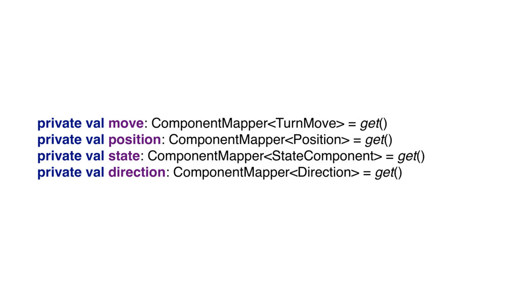 private val move: ComponentMapper<TurnMove> = g...