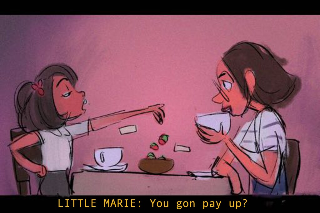 LITTLE MARIE: You gon pay up?