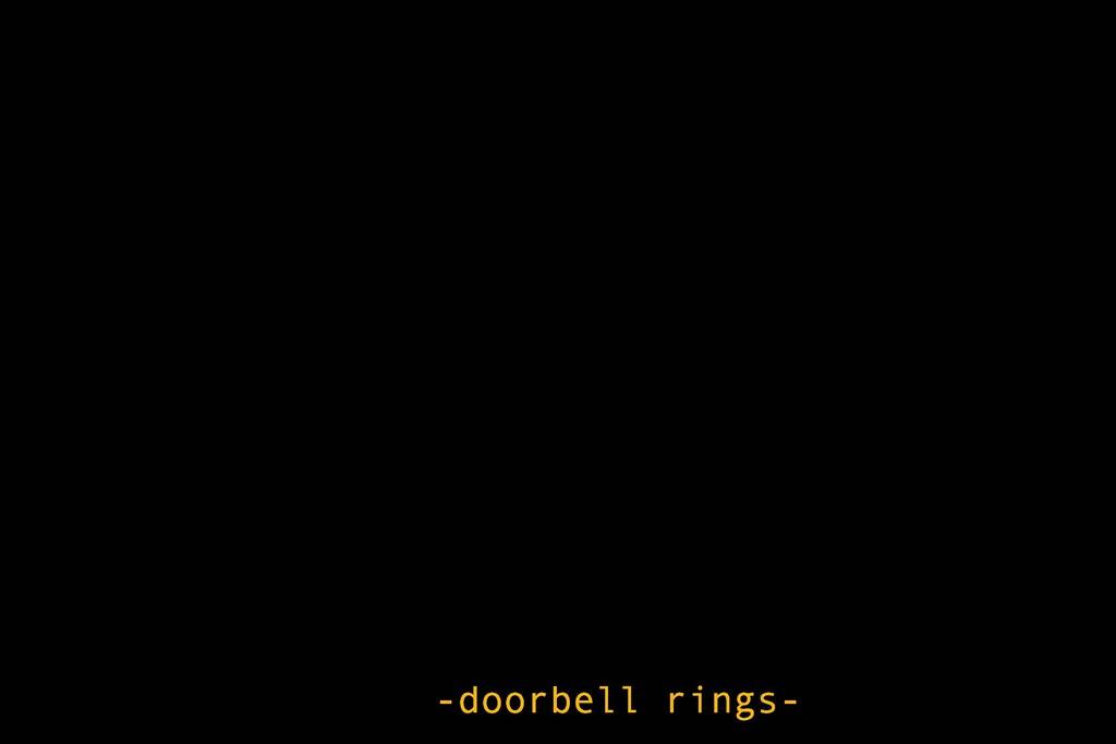 -doorbell rings-