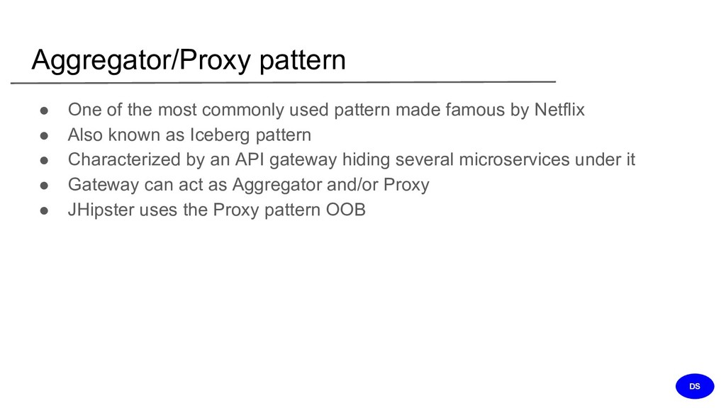 Aggregator/Proxy pattern ● One of the most comm...