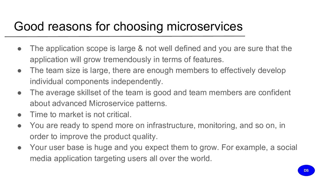 Good reasons for choosing microservices ● The a...