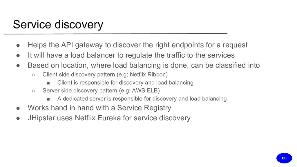 Service discovery ● Helps the API gateway to di...