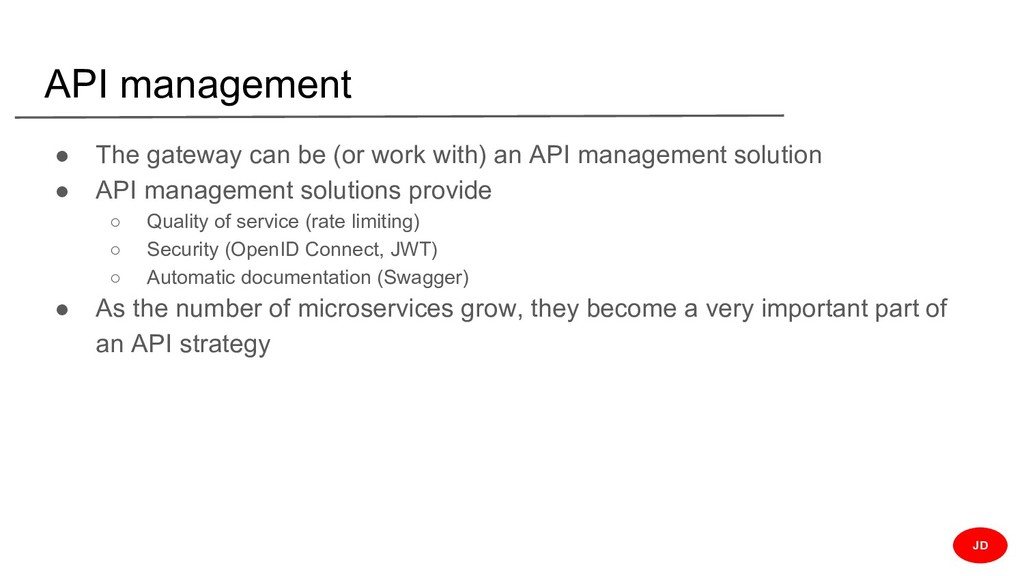 API management ● The gateway can be (or work wi...