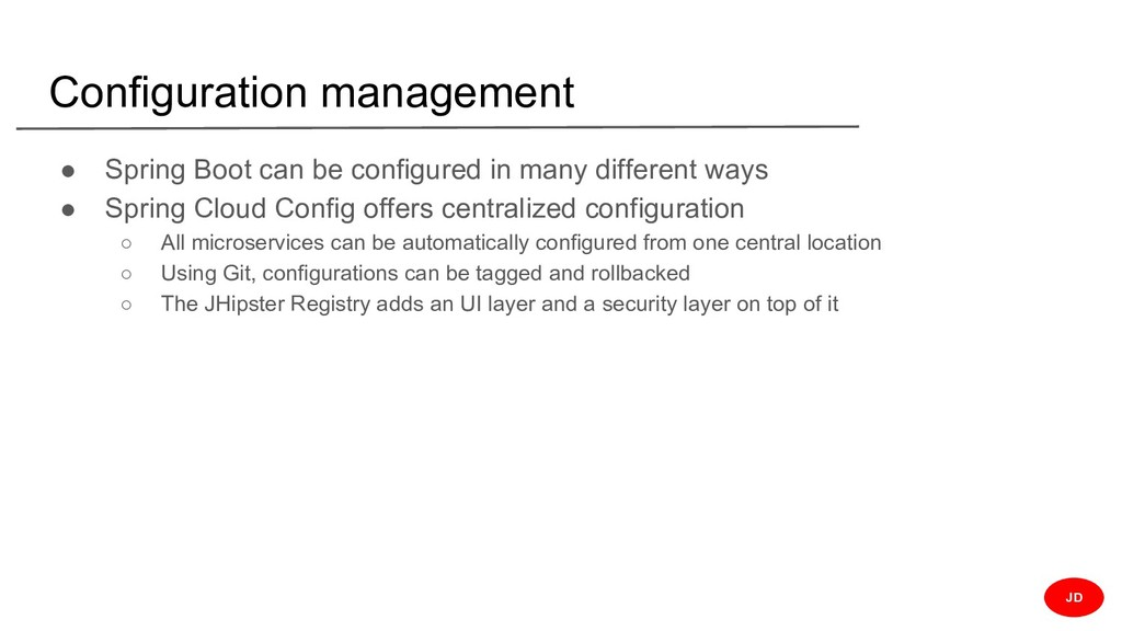 Configuration management ● Spring Boot can be c...