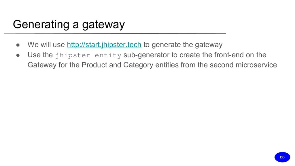 Generating a gateway ● We will use http://start...