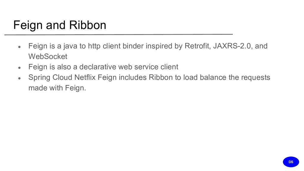 Feign and Ribbon ● Feign is a java to http clie...