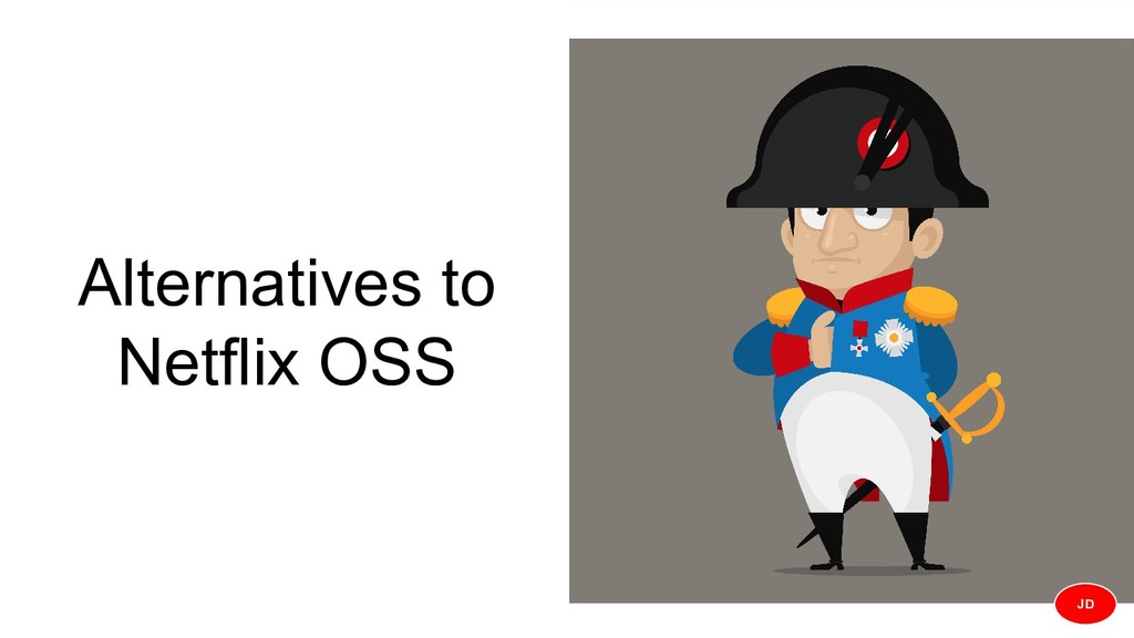 Alternatives to Netflix OSS JD