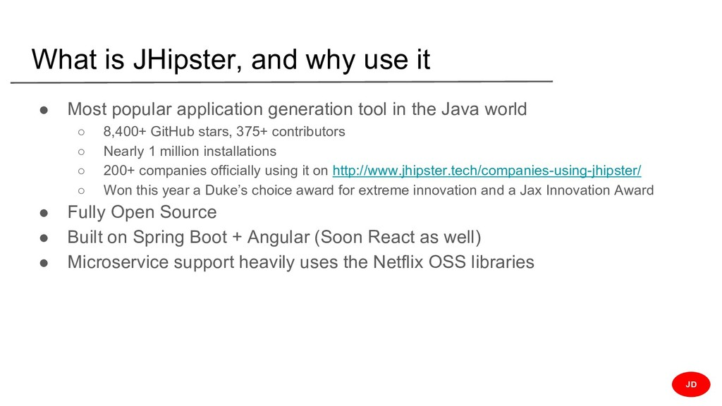 What is JHipster, and why use it ● Most popular...