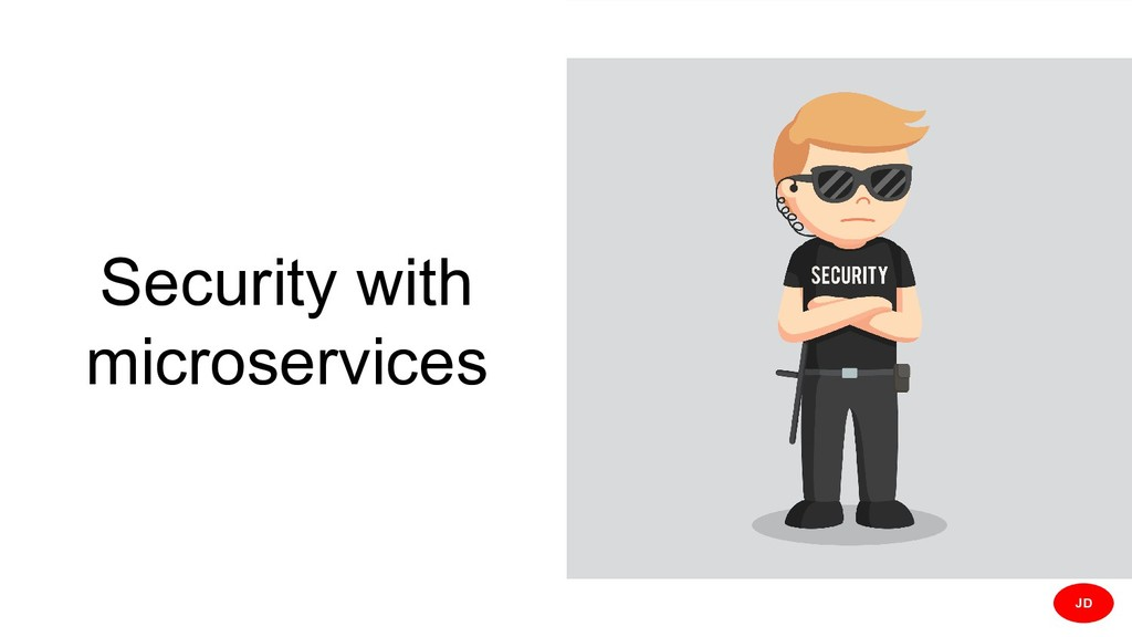 Security with microservices JD