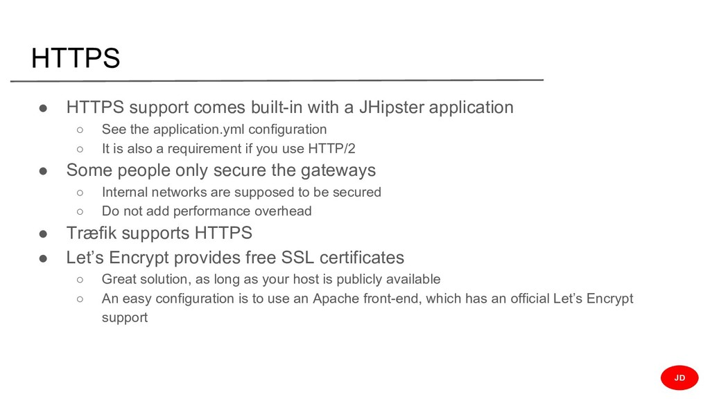 HTTPS ● HTTPS support comes built-in with a JHi...