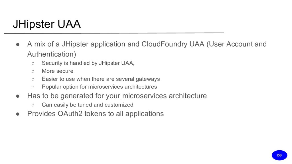 JHipster UAA ● A mix of a JHipster application ...