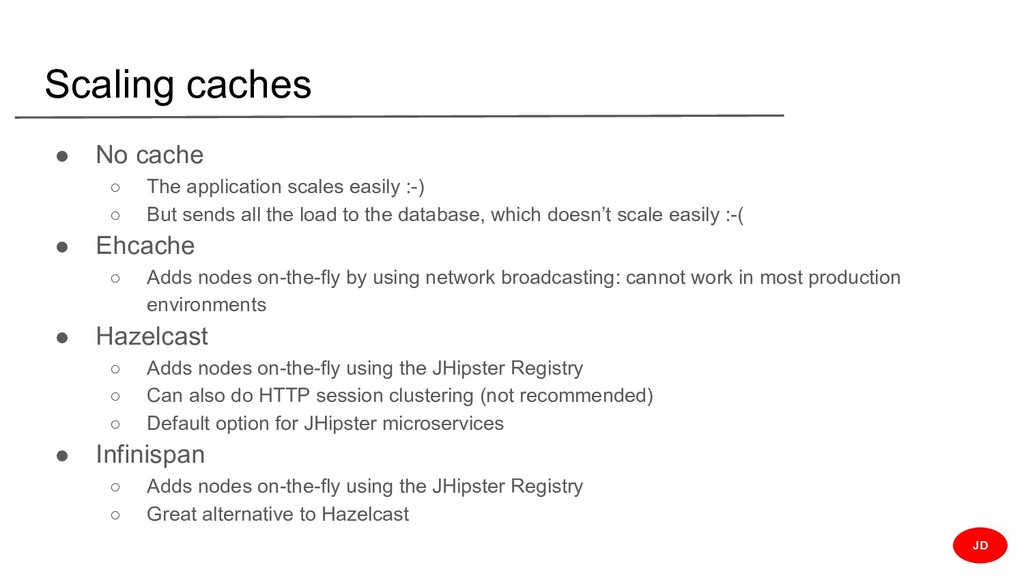 Scaling caches ● No cache ○ The application sca...