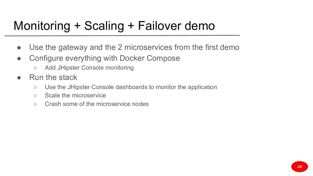 Monitoring + Scaling + Failover demo ● Use the ...