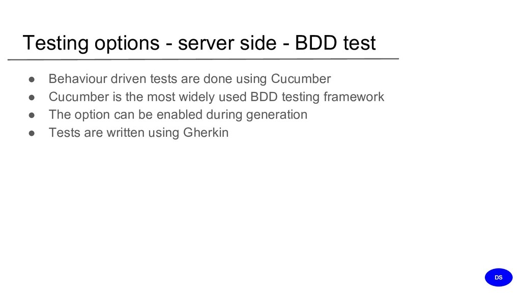 Testing options - server side - BDD test ● Beha...