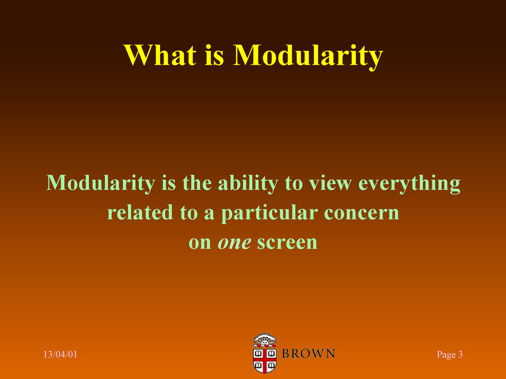 What is Modularity Modularity is the ability to...
