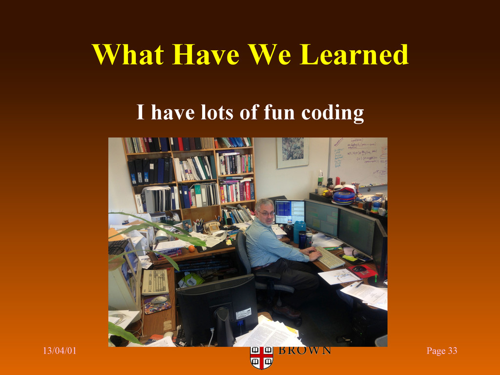 What Have We Learned I have lots of fun coding ...