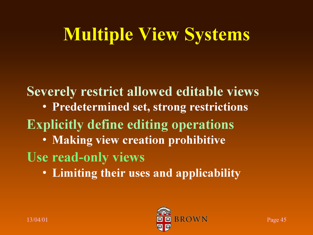 Multiple View Systems Severely restrict allowed...