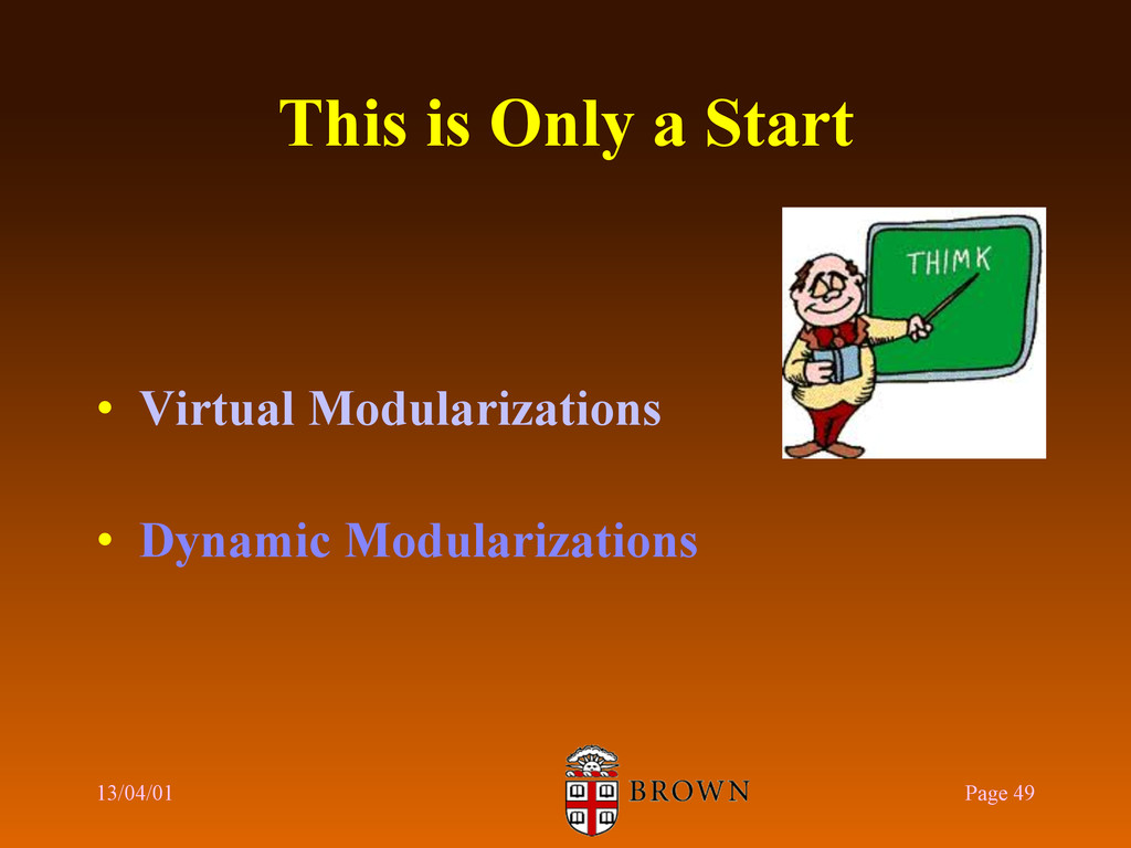 This is Only a Start •  Virtual Modularizations...