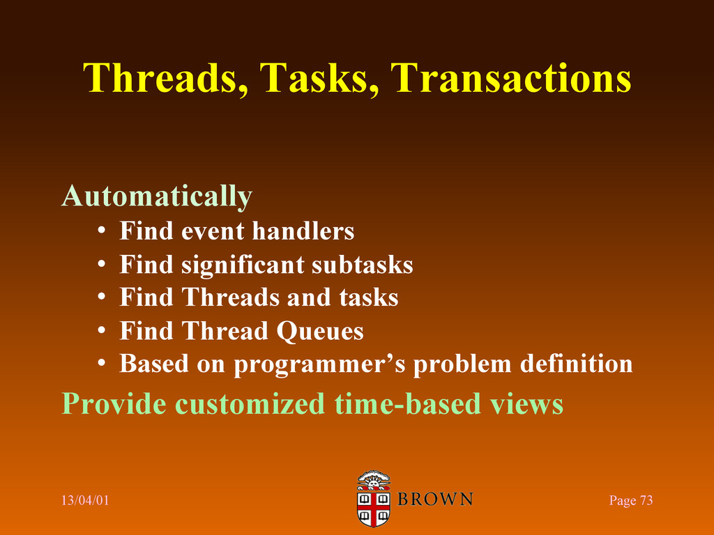 Threads, Tasks, Transactions Automatically •  F...