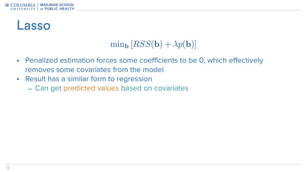 9 Lasso • Penalized estimation forces some coef...