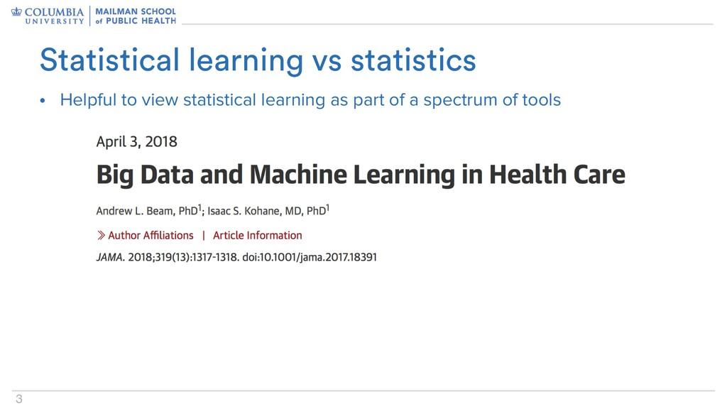 3 Statistical learning vs statistics • Helpful ...