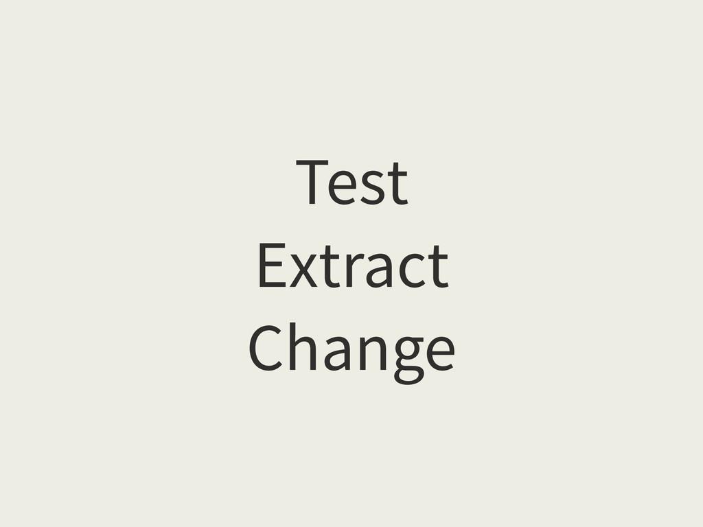 Test Extract Change