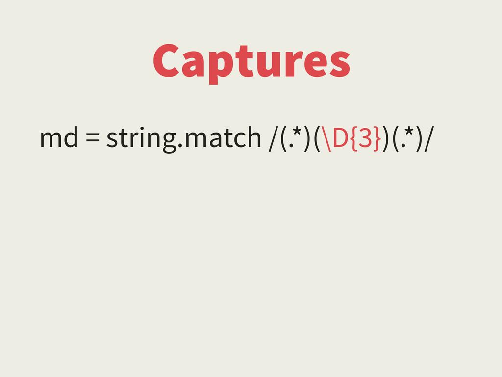 Captures md = string.match /(.*)(\D{3})(.*)/